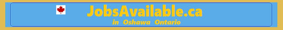 Work Hiring in Oshawa Ontario